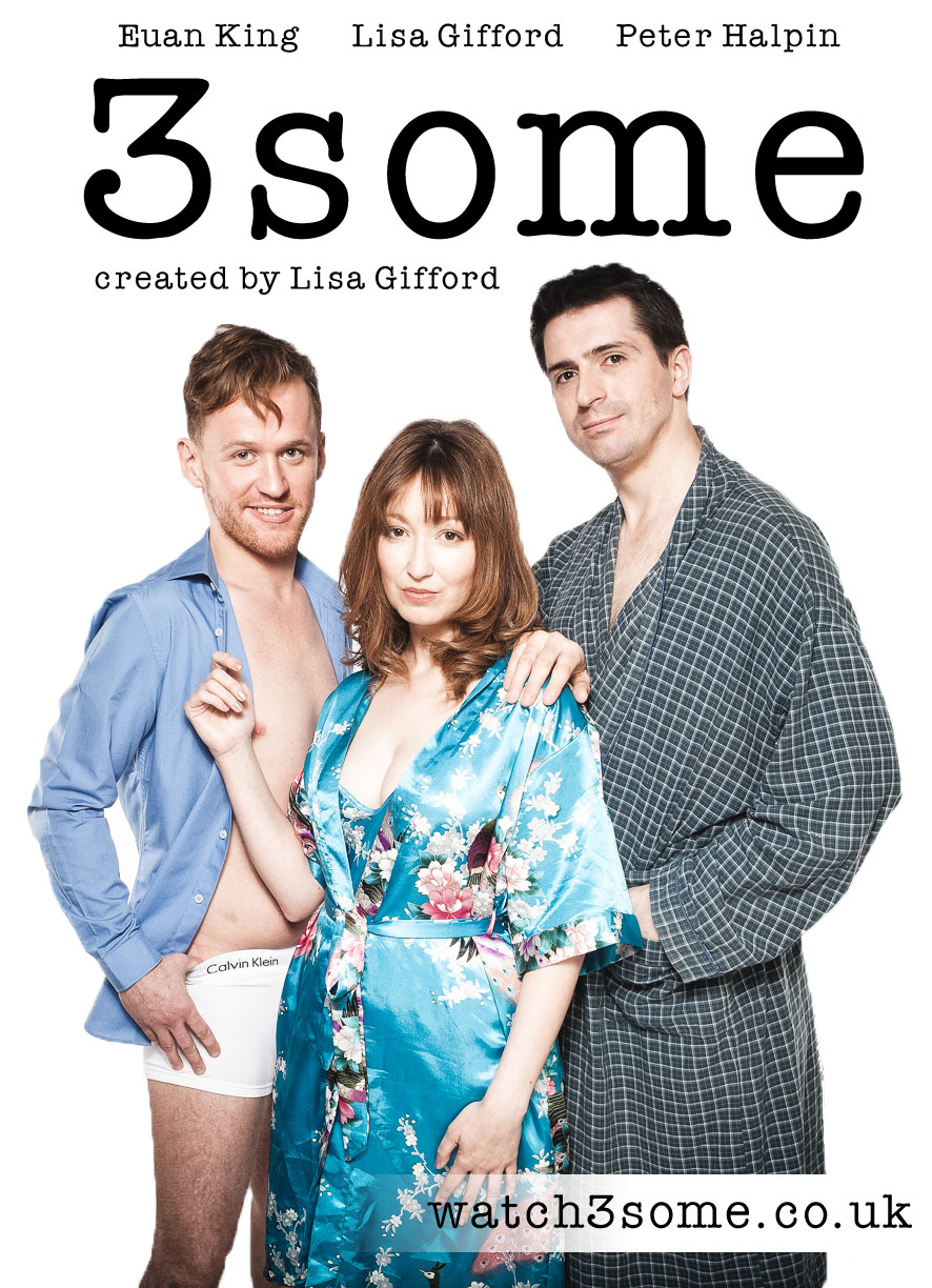 3SOME: A new comedy web series, based on a stage play, about love, romance, and heartbreak (with a mix of sex and booze), premiering this March.