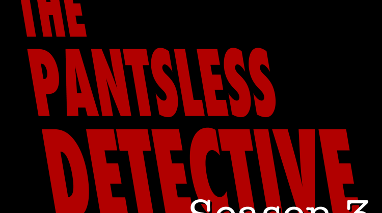 The Pantsless Detective Season 3 Logo