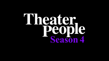THEATER PEOPLE: A Comedy Web Series About The Drama Behind The Drama